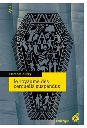 Le royaume des cercueils suspendus (F.Aubry)