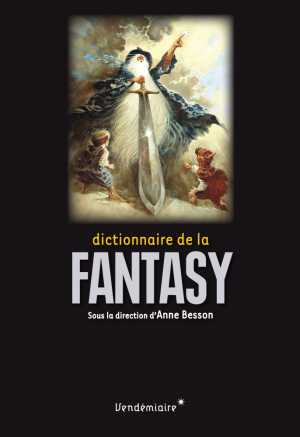 Dictionnaire de la fantasy (Anne Besson)